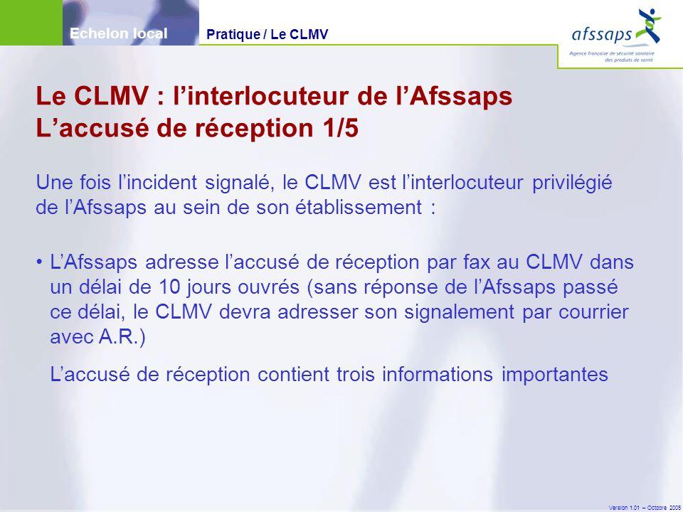 Le CLMV : l'interlocuteur de l'Afssaps L'accusé de réception 1/5