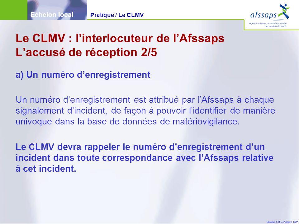 Le CLMV : l'interlocuteur de l'Afssaps L'accusé de réception 2/5