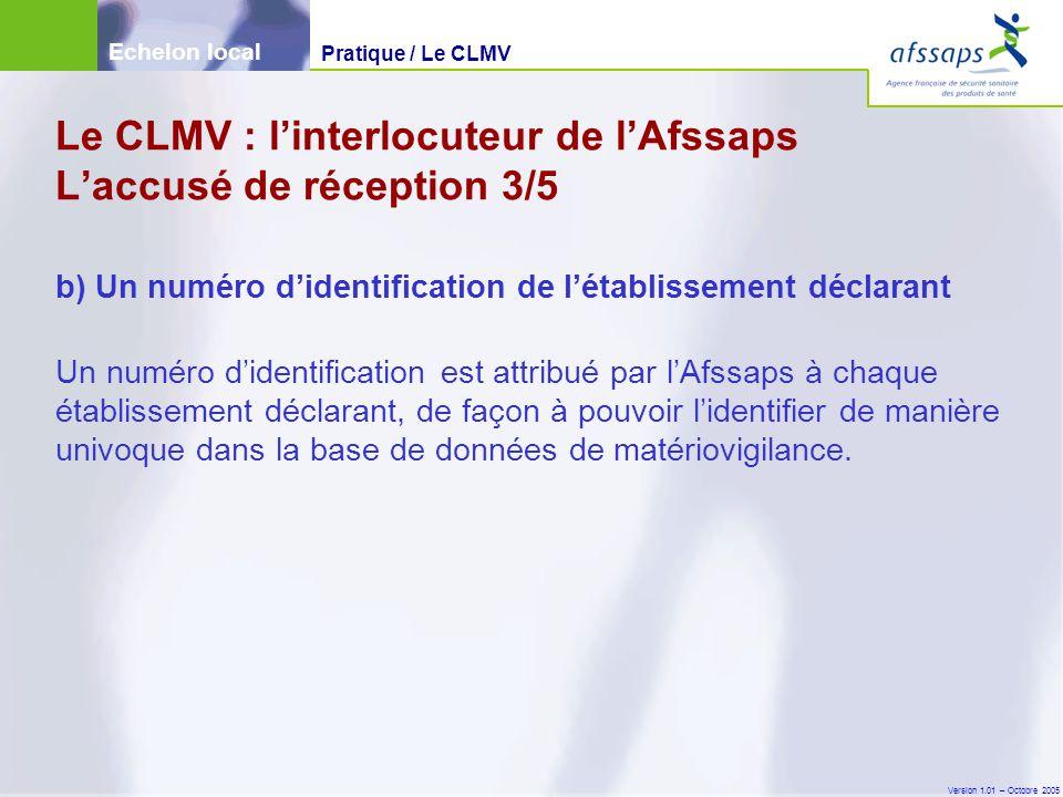 Le CLMV : l'interlocuteur de l'Afssaps L'accusé de réception 3/5