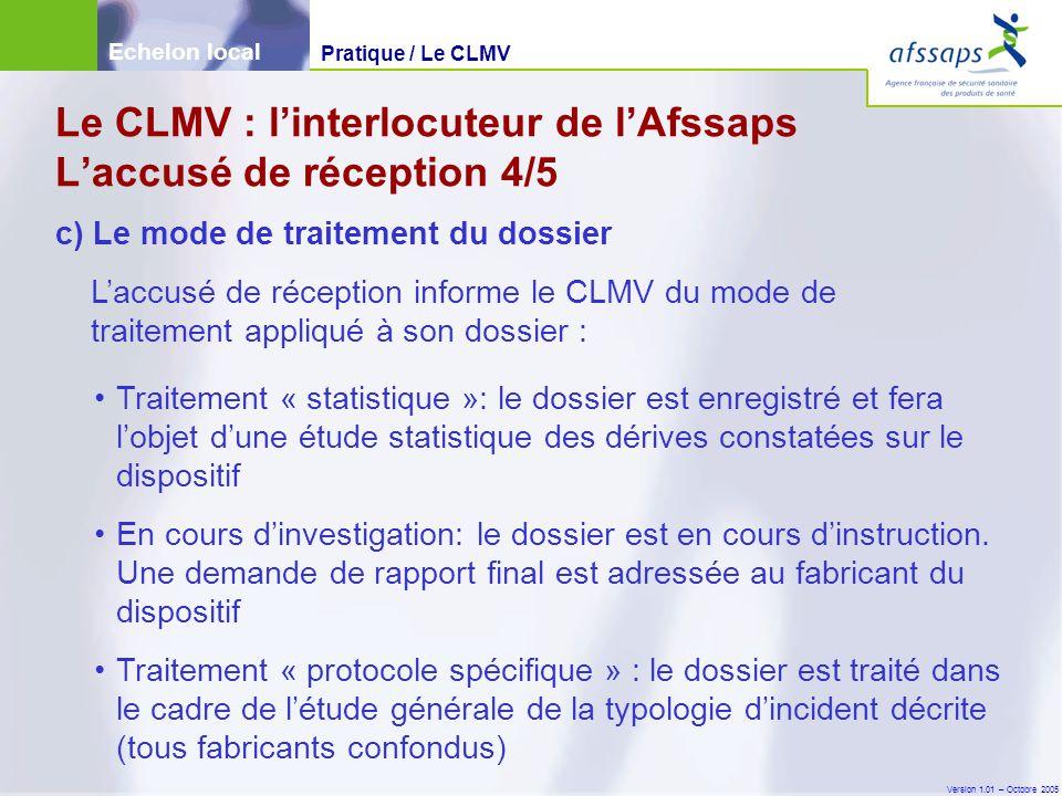 Le CLMV : l'interlocuteur de l'Afssaps L'accusé de réception 4/5