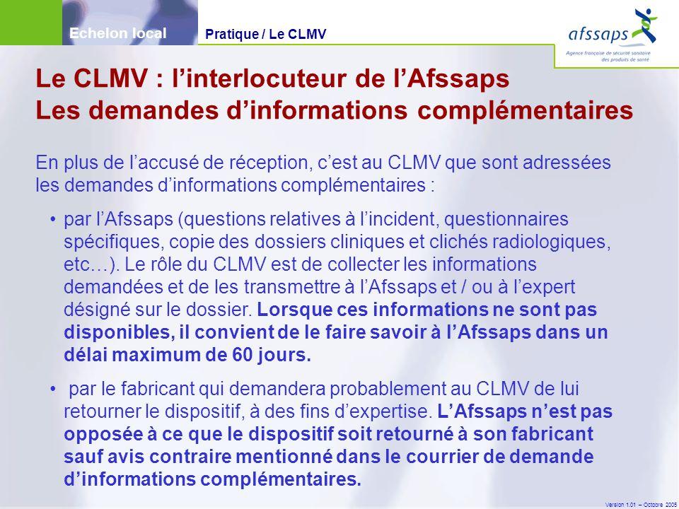 Echelon local Pratique / Le CLMV. Le CLMV : l'interlocuteur de l'Afssaps Les demandes d'informations complémentaires.