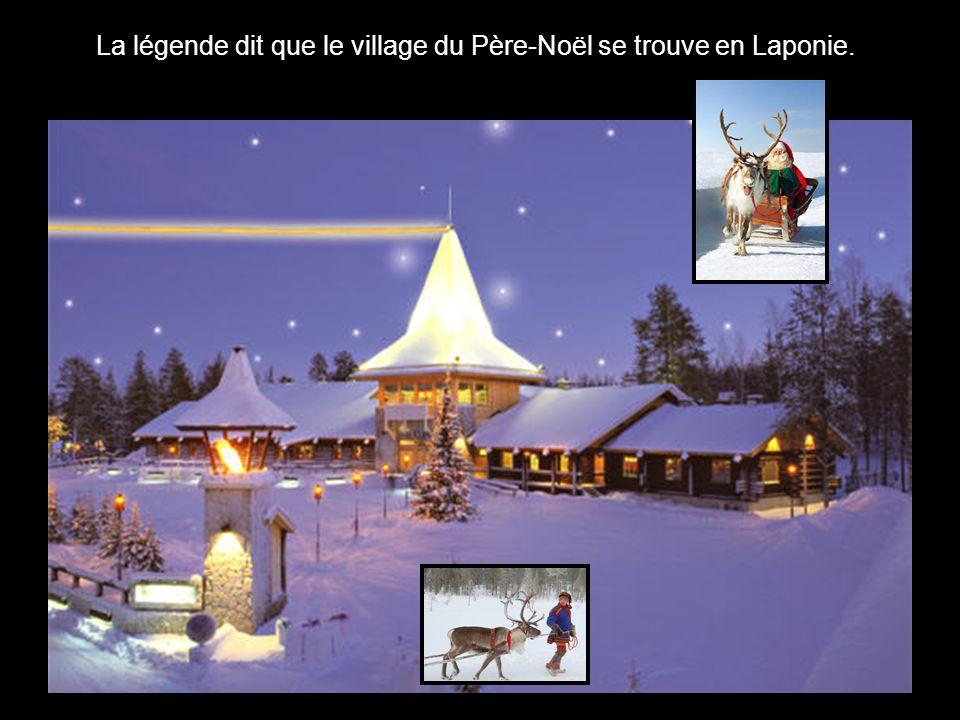 La légende dit que le village du Père-Noël se trouve en Laponie.