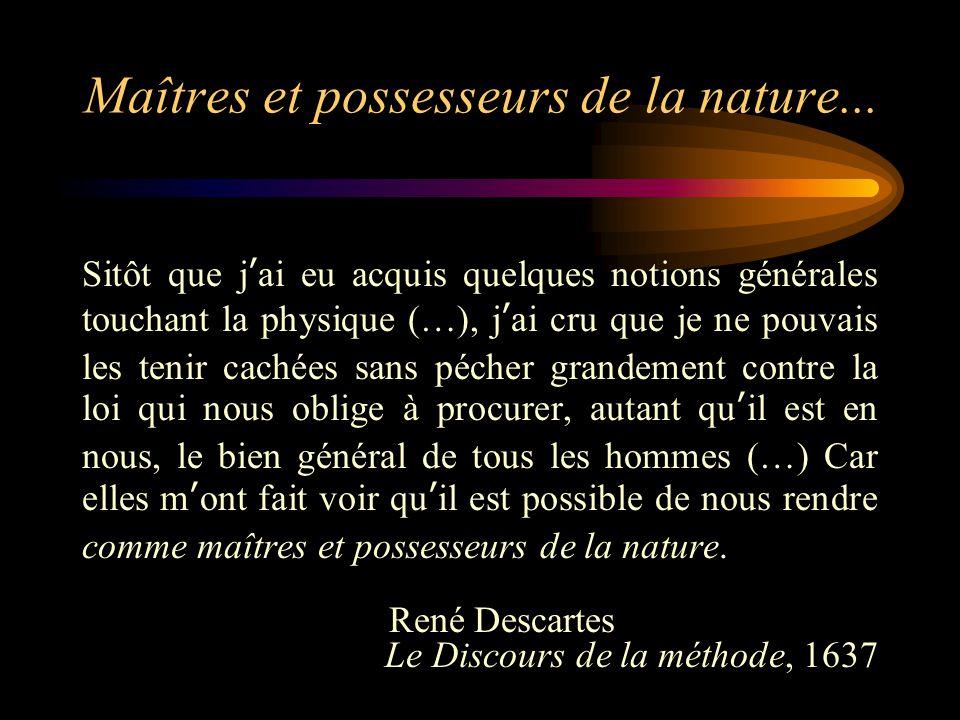 Maîtres et possesseurs de la nature...