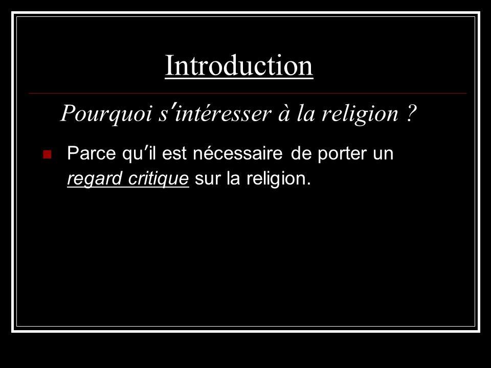 Introduction Pourquoi s'intéresser à la religion