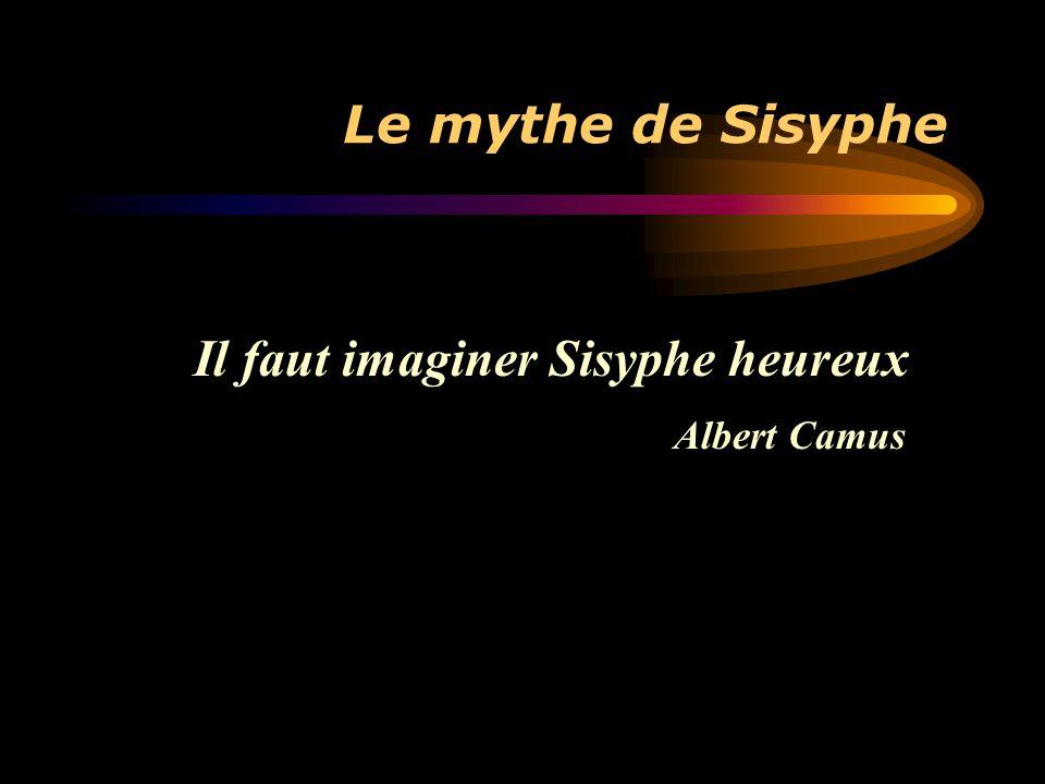 Il faut imaginer Sisyphe heureux