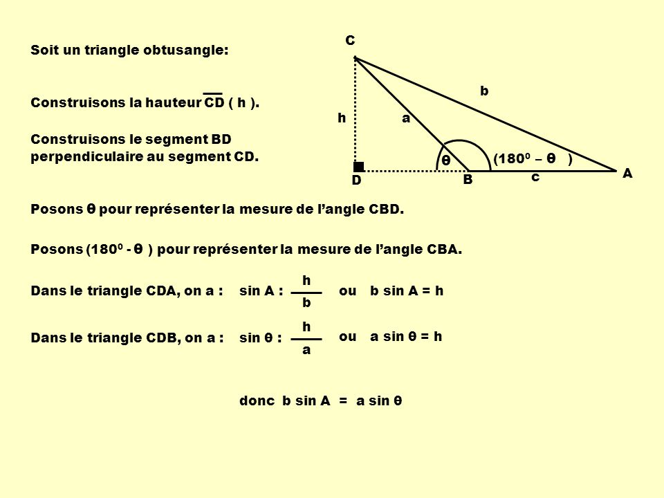 θ θ θ C B A b a c Soit un triangle obtusangle: D h