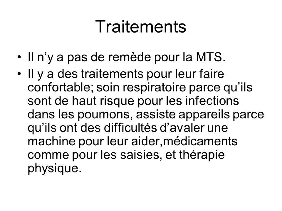 Traitements Il n'y a pas de remède pour la MTS.