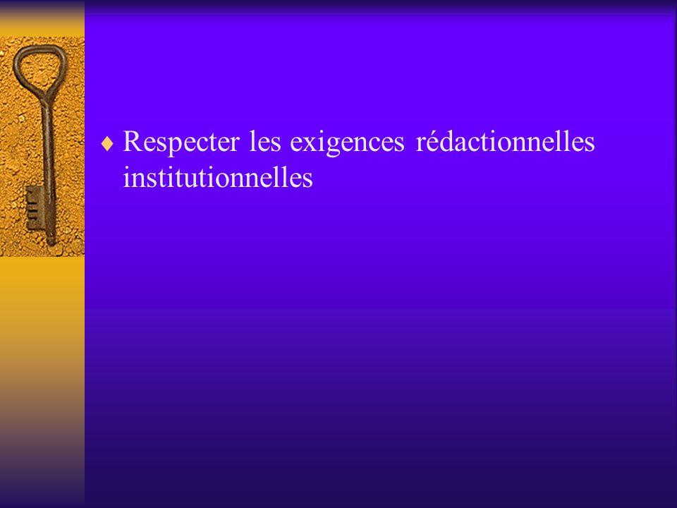 Respecter les exigences rédactionnelles institutionnelles