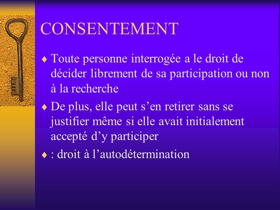 CONSENTEMENT Toute personne interrogée a le droit de décider librement de sa participation ou non à la recherche.
