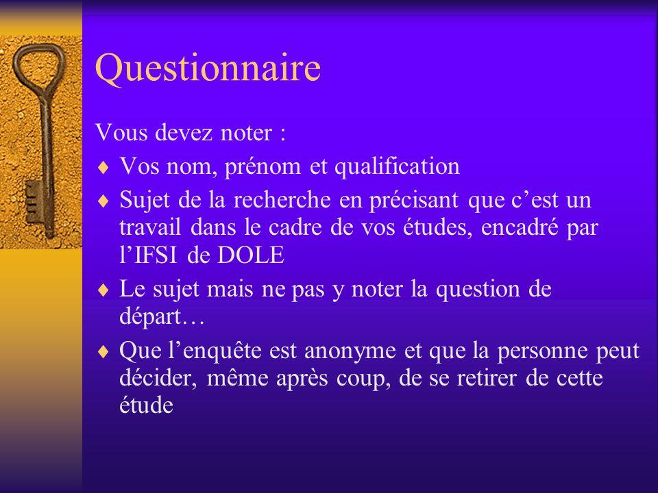 Questionnaire Vous devez noter : Vos nom, prénom et qualification