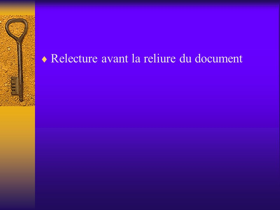Relecture avant la reliure du document