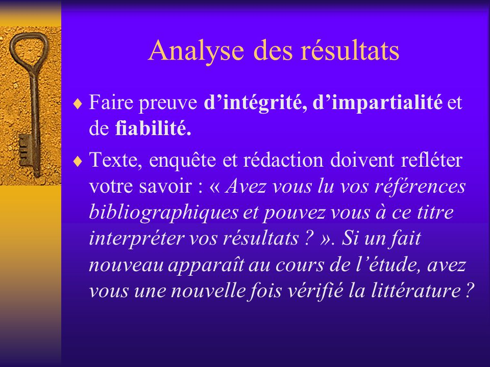 Analyse des résultats Faire preuve d'intégrité, d'impartialité et de fiabilité.