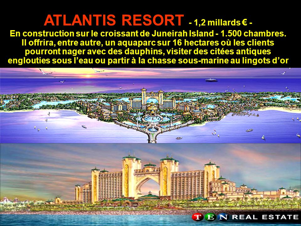 ATLANTIS RESORT - 1,2 millards € -