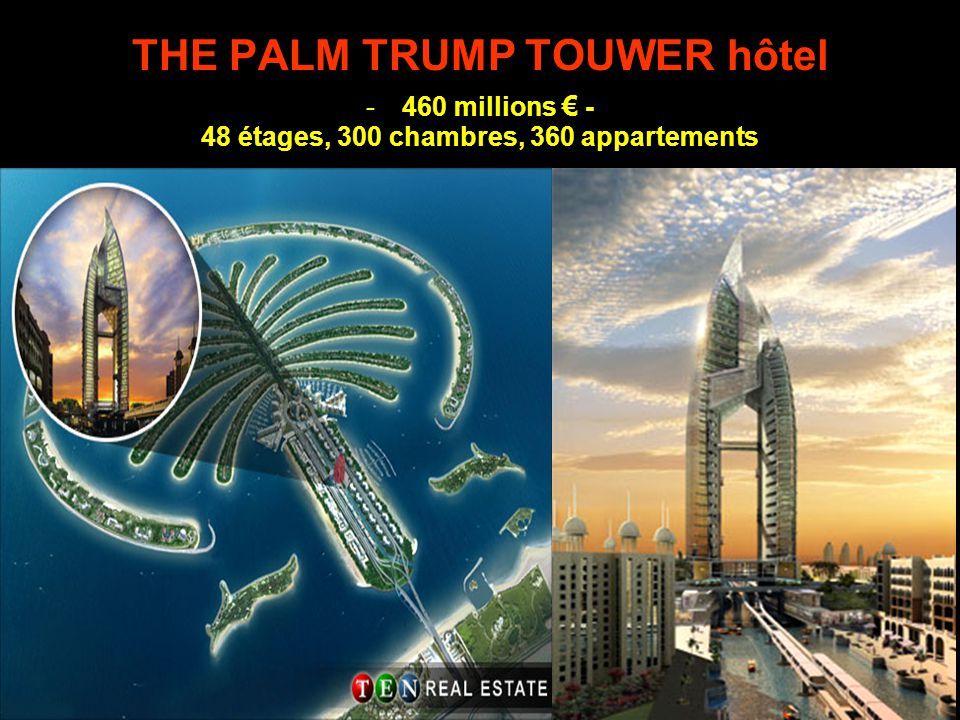 THE PALM TRUMP TOUWER hôtel 48 étages, 300 chambres, 360 appartements