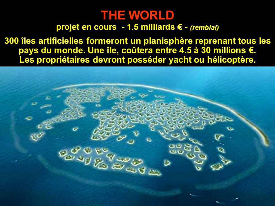 THE WORLD projet en cours - 1.5 milliards € - (remblai)