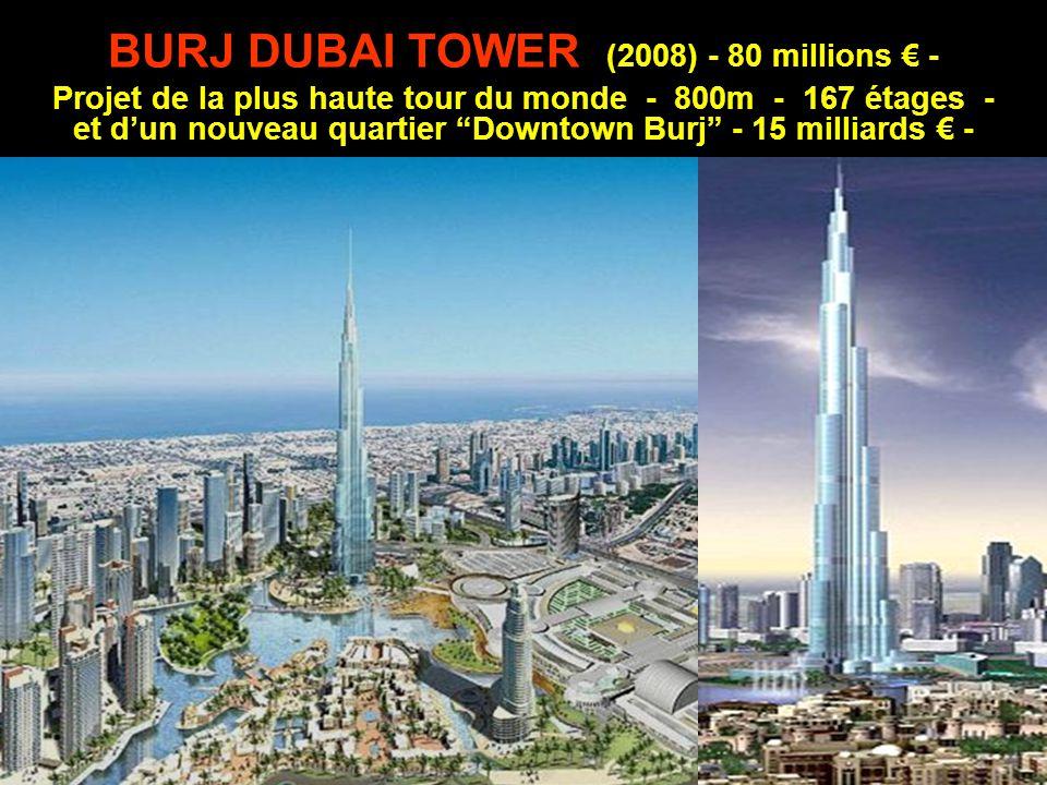 BURJ DUBAI TOWER (2008) - 80 millions € -