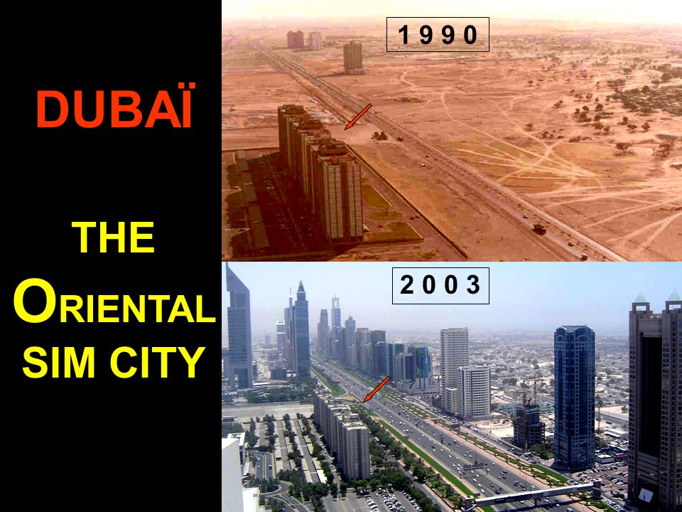 1 9 9 0 DUBAÏ THE ORIENTAL SIM CITY 2 0 0 3