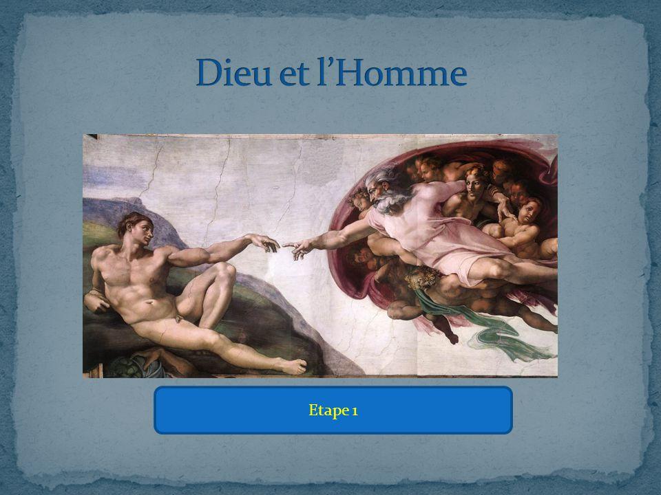 Dieu et l'Homme Etape 1