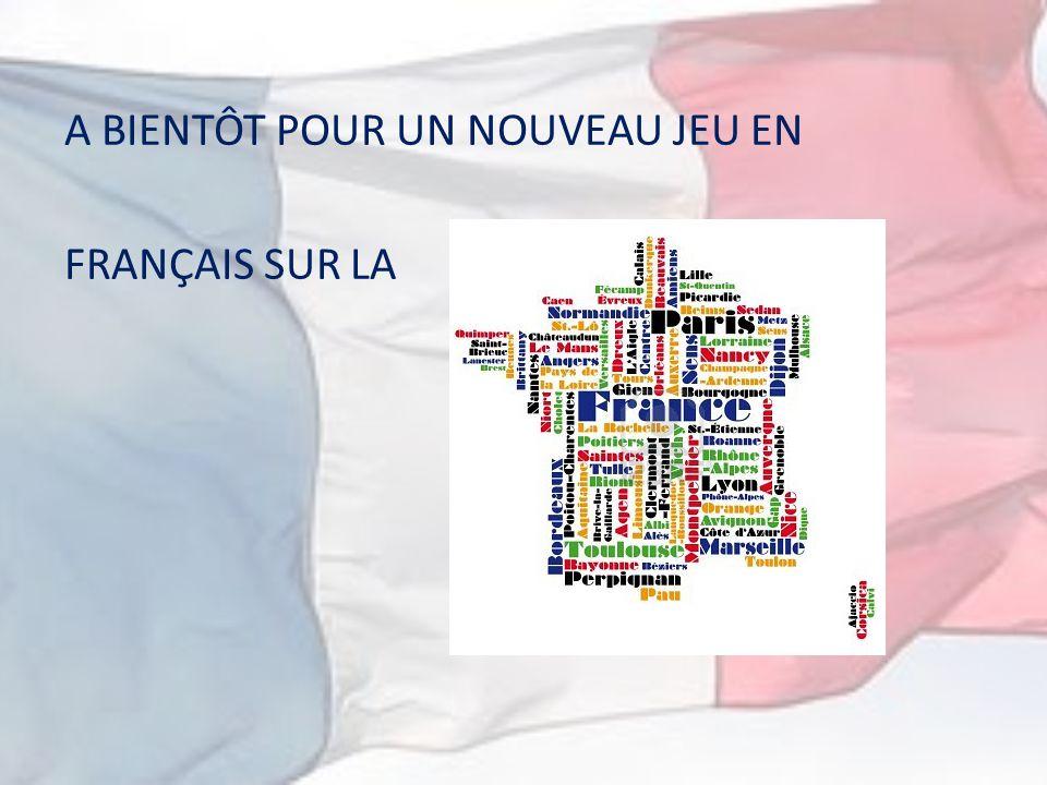 A BIENTÔT POUR UN NOUVEAU JEU EN FRANÇAIS SUR LA