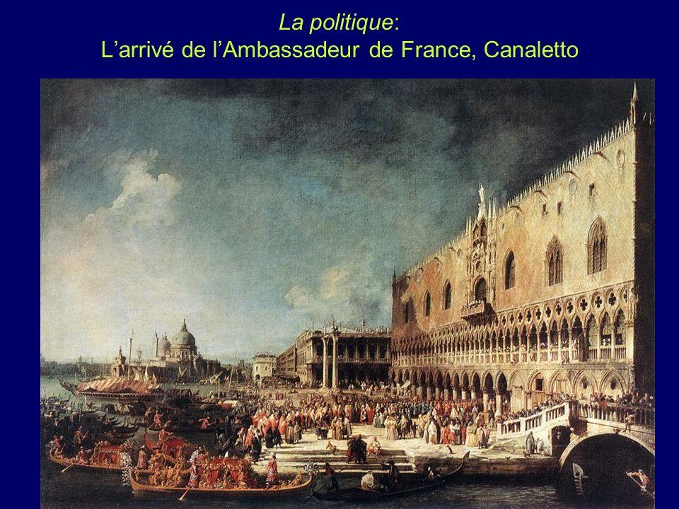 La politique: L'arrivé de l'Ambassadeur de France, Canaletto