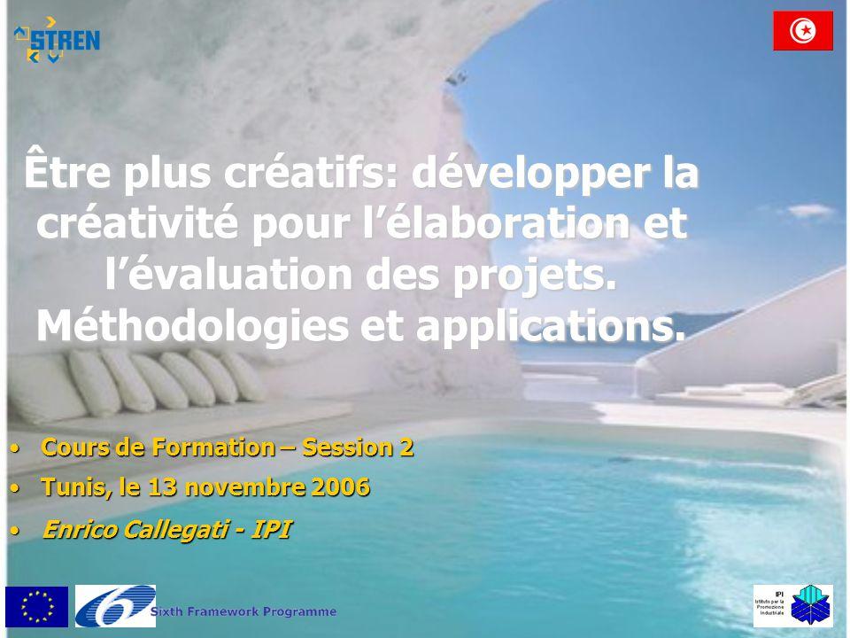 Être plus créatifs: développer la créativité pour l'élaboration et l'évaluation des projets. Méthodologies et applications.