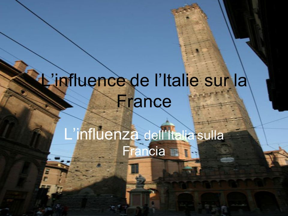 L'influence de l'Italie sur la France