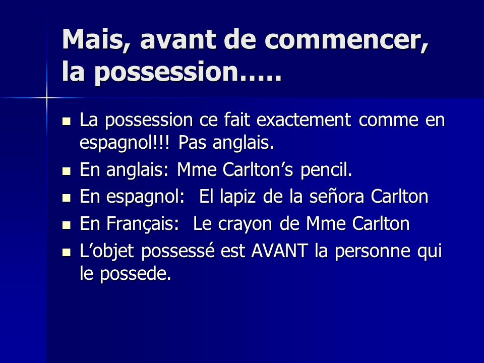 Mais, avant de commencer, la possession…..