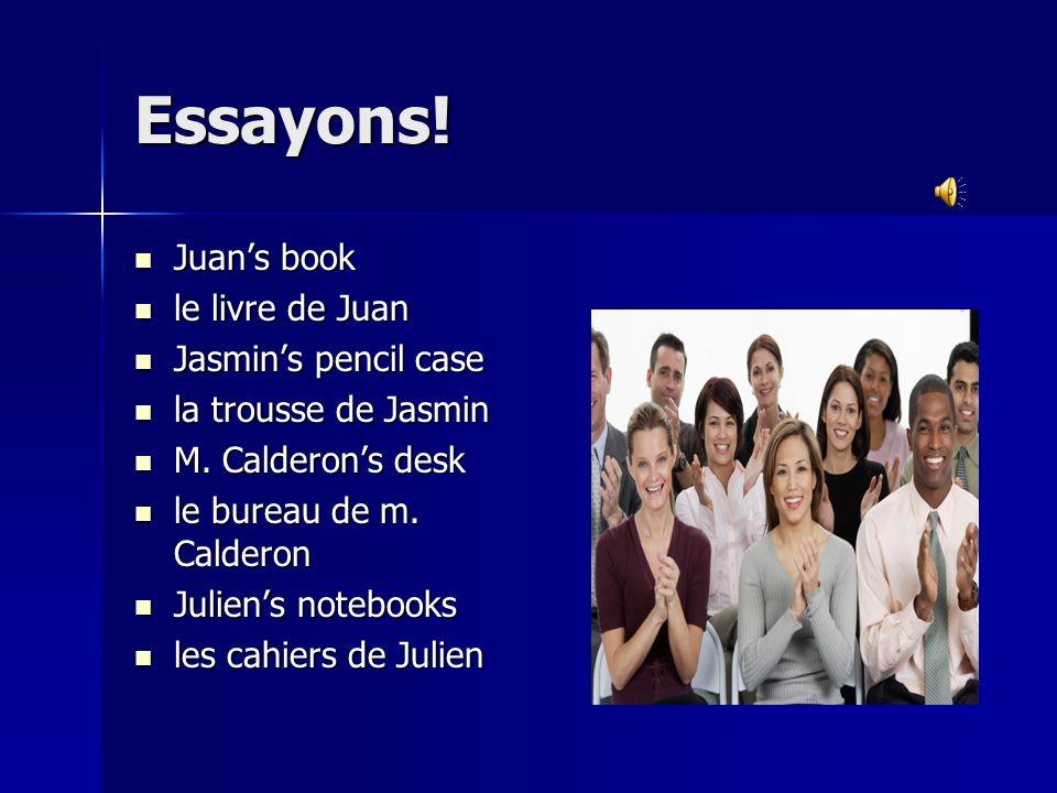 Essayons! Juan's book le livre de Juan Jasmin's pencil case