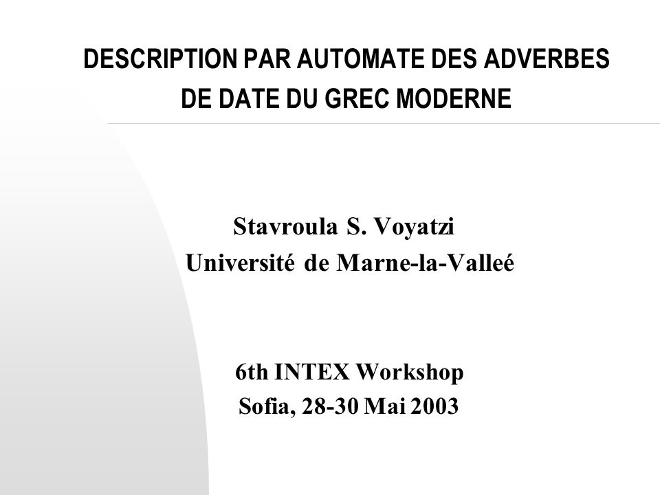 DESCRIPTION PAR AUTOMATE DES ADVERBES DE DATE DU GREC MODERNE