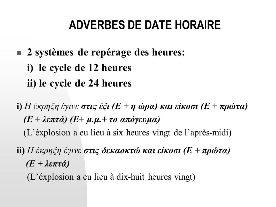 ADVERBES DE DATE HORAIRE