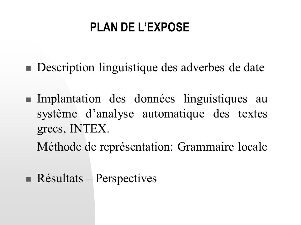 PLAN DE L'EXPOSE Description linguistique des adverbes de date.