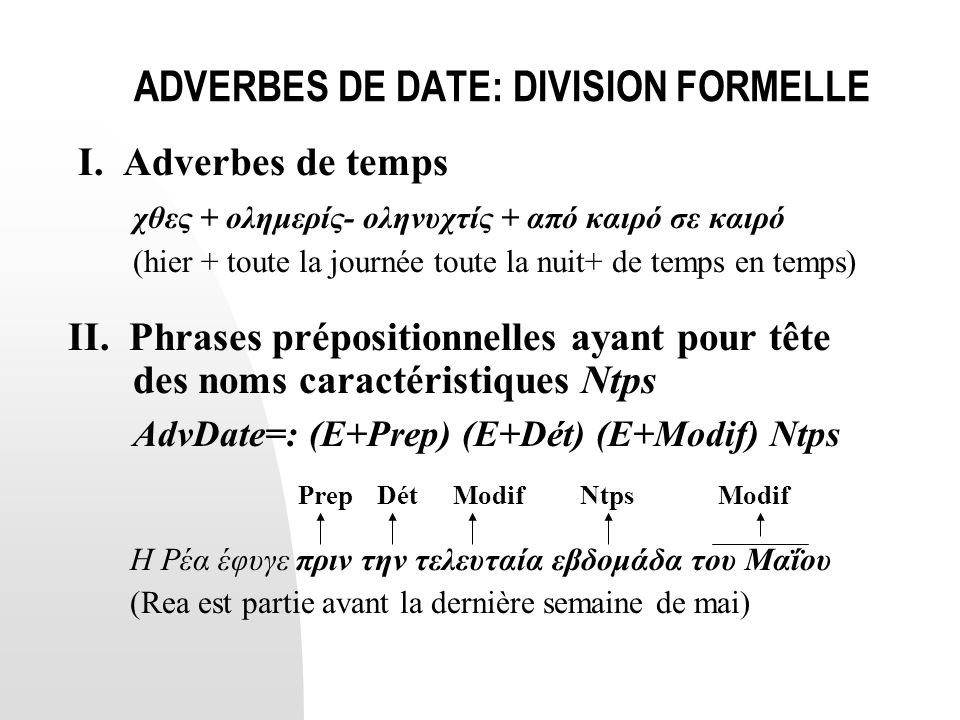 ADVERBES DE DATE: DIVISION FORMELLE