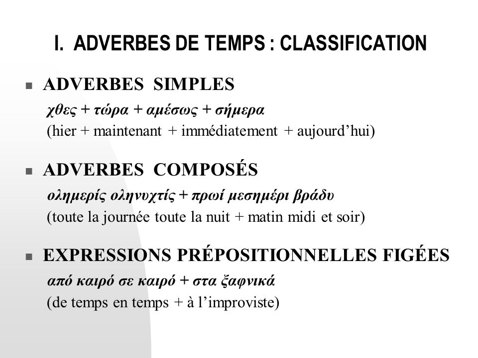 I. ADVERBES DE TEMPS : CLASSIFICATION