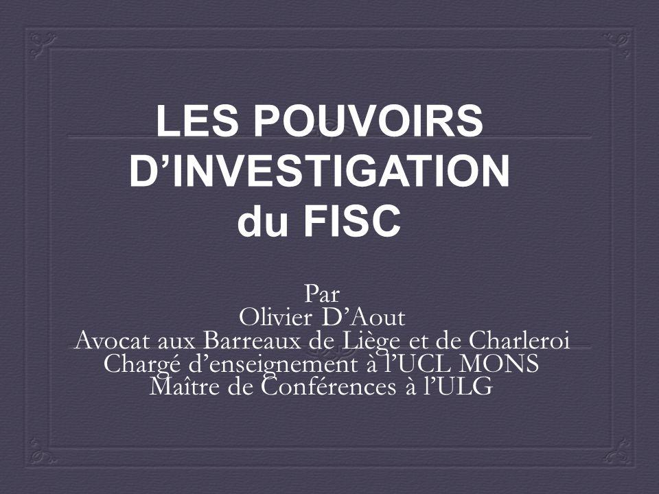 LES POUVOIRS D'INVESTIGATION du FISC