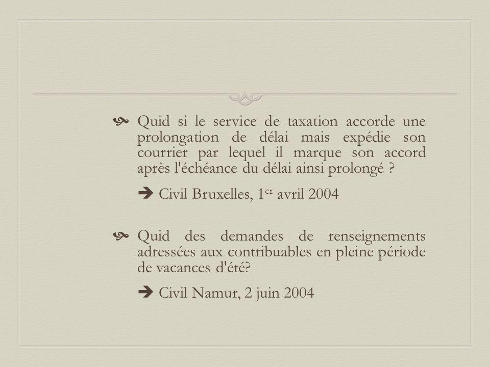 Quid si le service de taxation accorde une prolongation de délai mais expédie son courrier par lequel il marque son accord après l échéance du délai ainsi prolongé
