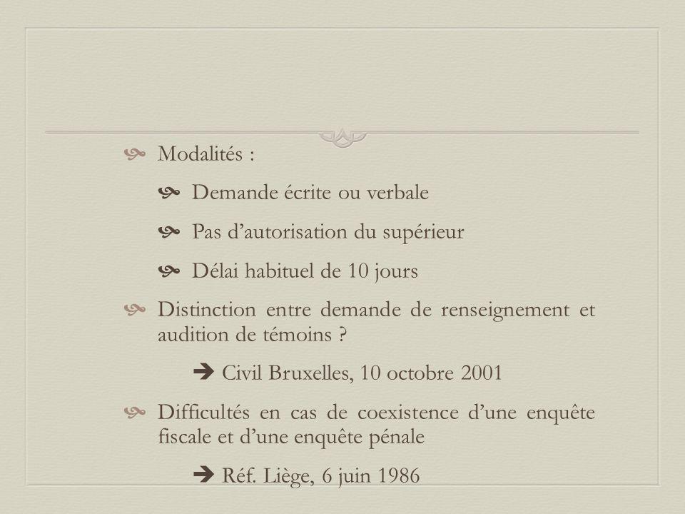 Modalités : Demande écrite ou verbale. Pas d'autorisation du supérieur. Délai habituel de 10 jours.