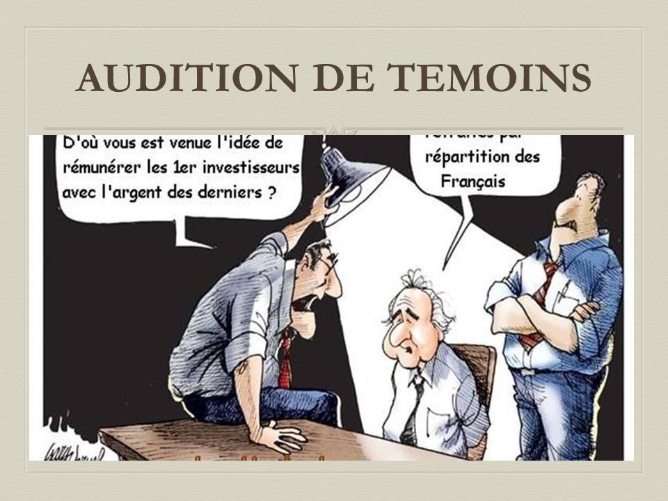 AUDITION DE TEMOINS