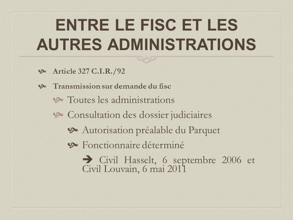 ENTRE LE FISC ET LES AUTRES ADMINISTRATIONS