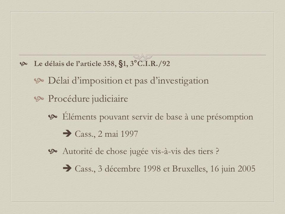 Délai d'imposition et pas d'investigation Procédure judiciaire
