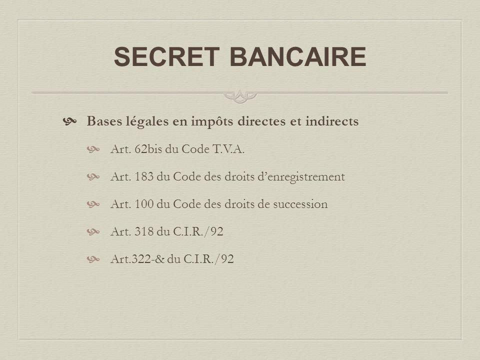 SECRET BANCAIRE Bases légales en impôts directes et indirects