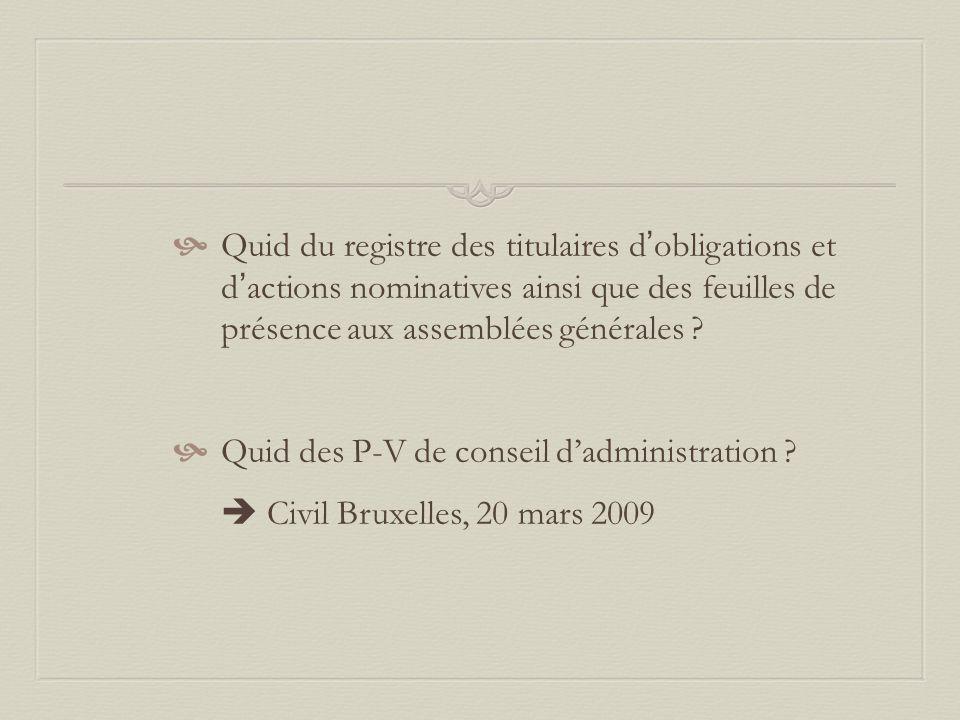 Quid du registre des titulaires d'obligations et d'actions nominatives ainsi que des feuilles de présence aux assemblées générales