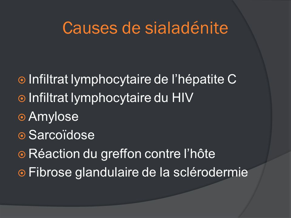 Causes de sialadénite Infiltrat lymphocytaire de l'hépatite C