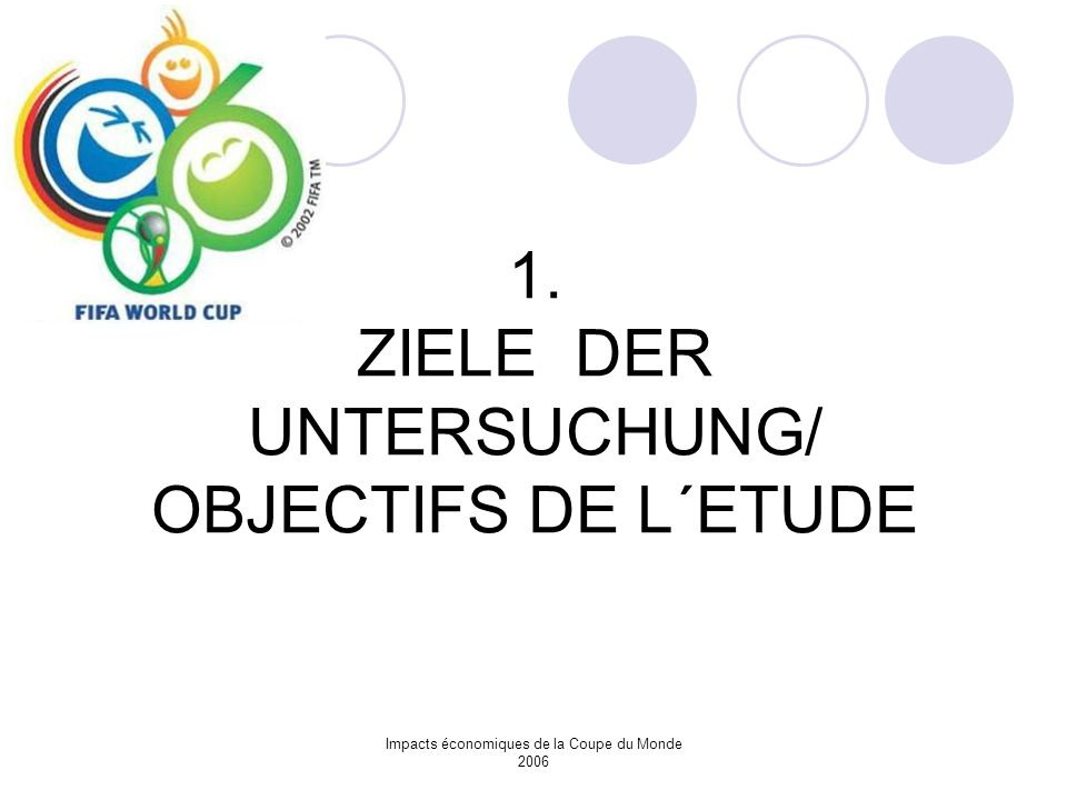 1. ZIELE DER UNTERSUCHUNG/ OBJECTIFS DE L´ETUDE
