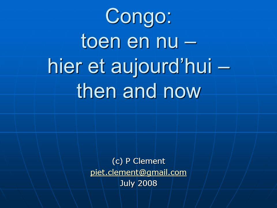 Congo: toen en nu – hier et aujourd'hui – then and now