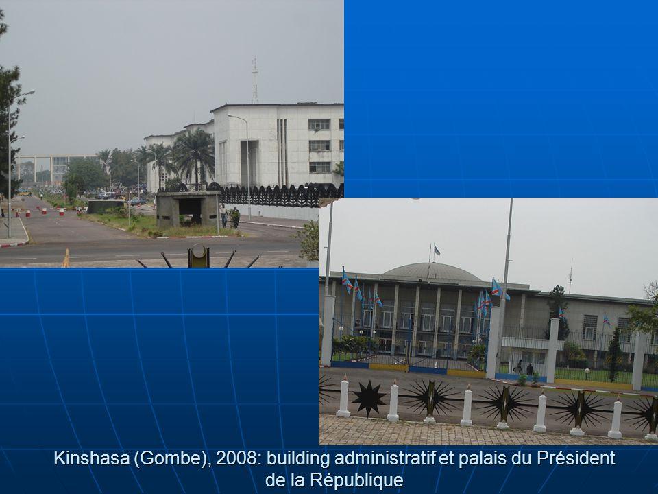 Kinshasa (Gombe), 2008: building administratif et palais du Président de la République