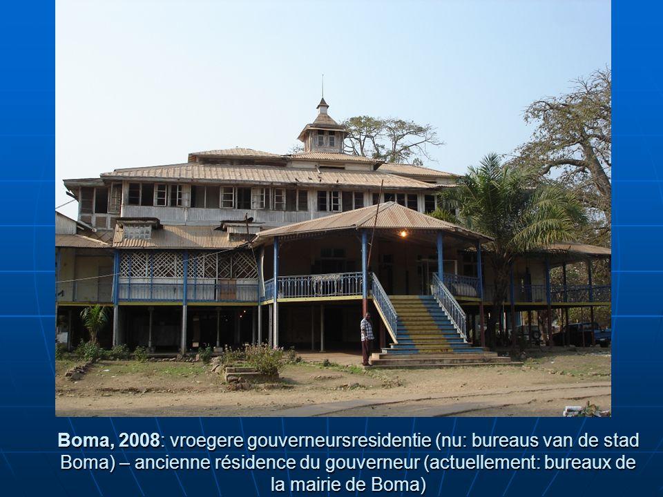 Boma, 2008: vroegere gouverneursresidentie (nu: bureaus van de stad Boma) – ancienne résidence du gouverneur (actuellement: bureaux de la mairie de Boma)
