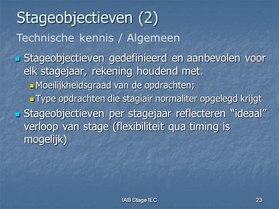 Stageobjectieven (2) Technische kennis / Algemeen