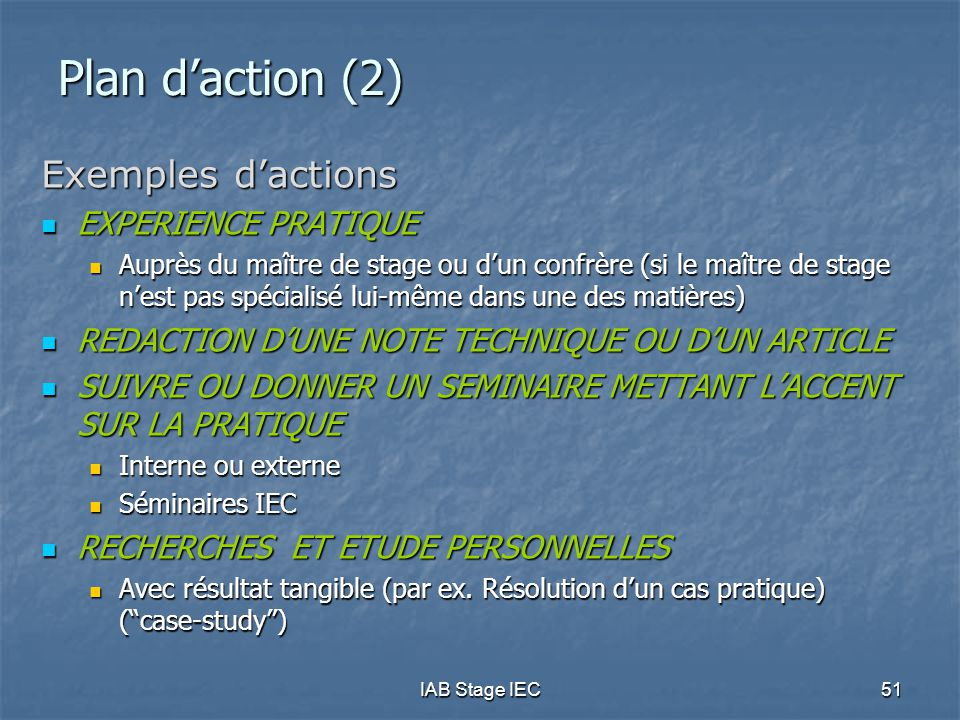 Plan d'action (2) Exemples d'actions EXPERIENCE PRATIQUE
