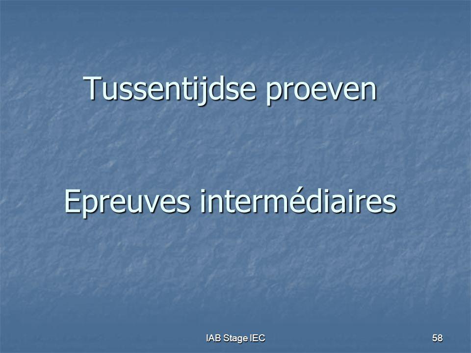 Tussentijdse proeven Epreuves intermédiaires