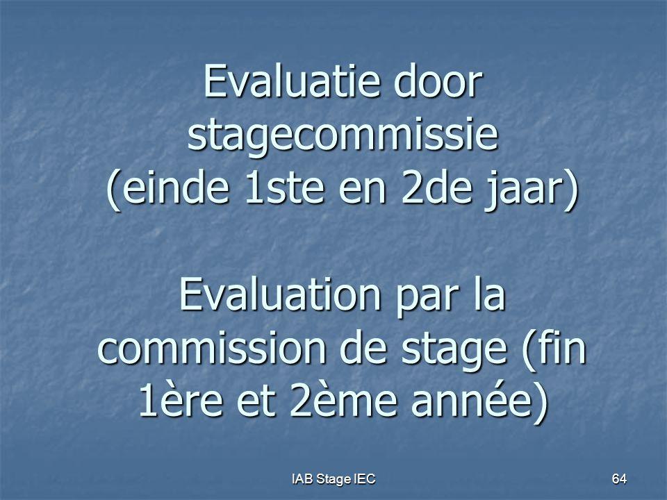 Evaluatie door stagecommissie (einde 1ste en 2de jaar) Evaluation par la commission de stage (fin 1ère et 2ème année)